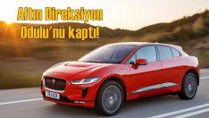 Yüzde 100 elektrikli Jaguar I-Pace 'Altın Direksiyon' ödülünü kazandı