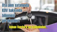 Araç alım satımlarında KDV hakkında bilinmeyenler!