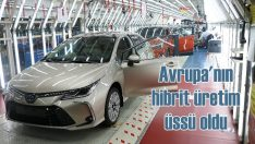 Toyota Türkiye, Avrupa'nin hibrit üretim üssü oldu
