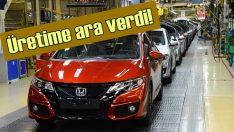 Honda Türkiye de üretime ara verdi!