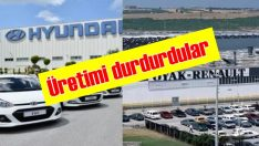 Oyak Renault ve Hyundai Assan da üretime ara verdi