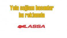 Lassa'dan Türkiye'nin dört bir yanında yola sağlam basanlar reklamı