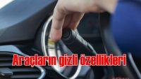 Araçların bilinmeyen özellikleri | Hangi otomobilin gizli özellikleri var?