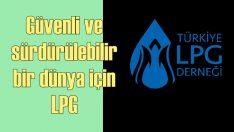 Sağlıklı, güvenli ve sürdürülebilir bir dünya için LPG