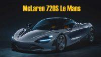 McLaren 720S Le Mans satışa sunuldu