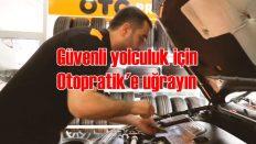 Otopratik'ten güvenli yolculuklar için ücretsiz kontrol ve uyarılar!