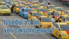 İBB'nin 5 bin taksi projesine taksicilerden tepki geldi!