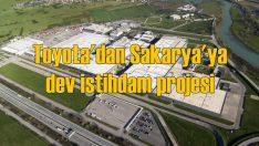 Toyota Türkiye, Sakarya'daki fabrikaya 800 kişilik istihdam sağlayacak