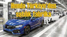 Honda Türkiye, fabrikasını makine parkıyla beraber satıyor