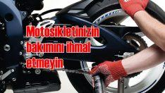 Motosiklet bakımlarını tam ve eksiksiz yaptınız mı?..