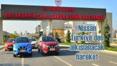 Nissan'dan Başakşehir Çam ve Sakura sağlık çalışanlarına araç tahsisi