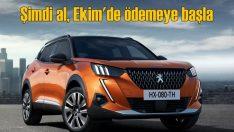 Peugeot'yu şimdi al ödemeye Ekim'de başla