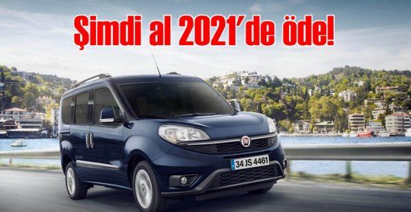 Doblo ve Fiorino'yu şimdi al 2021'de ödemeye başla