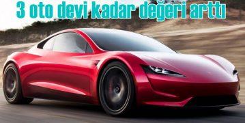 Tesla'nın 5 günlük piyasa değeri artışı 3 oto devine bedel