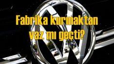 Volkswagen Türkiye'ye yatırımdan vaz mı geçti?