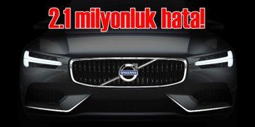 Volvo'dan 2.1 milyonluk dev geri çağırma