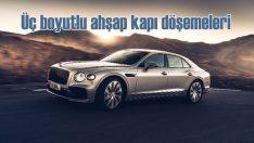 Yeni Bentley Flaying Spur'da dünyada ilk | Üç boyutlu ahşap tasarımı
