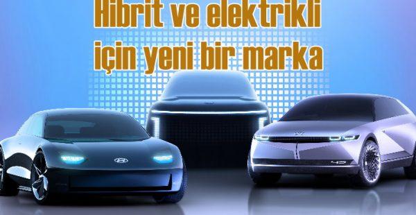 Hyundai'nin elektrikli ve hibrit modelleri IONIQ markasıyla satılacak