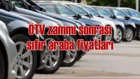 ÖTV zammı sonrası sıfır araba fiyatları