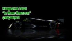 """Peugeot ve Total """"Le Mans Hypercar"""" geliştiriyor"""