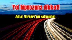 Uzun süre araç kullanımındaki tehlike: Yol Hipnozu