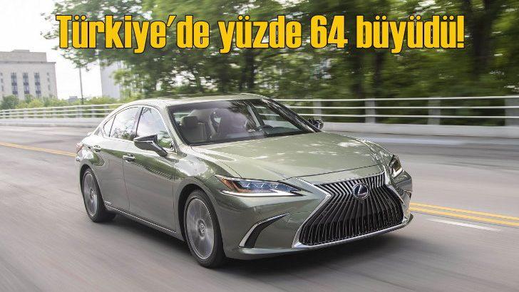 Lexus geçen yıl Türkiye'de yüzde 64 büyüyerek rekor kırdı!