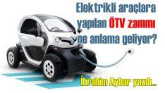 Ülkemizde satılan elektrik motorlu taşıtlara ÖTV artışı neden oldu dersiniz?