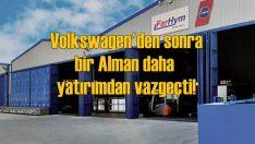 VW'den sonra bir Alman daha Türkiye'den vazgeçti