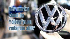 Volkswagen yatırım için şimdi de Yalova'yı mı radarına aldı?