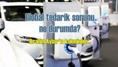 Otomotivde global tedarik ne durumda?