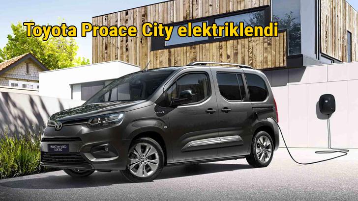 Toyota Proace City'nin elektrikli versiyonu pazara çıkıyor