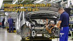 İlk beş aylık dönemde otomotiv üretimi yüzde 23 ihracatı yüzde 18 arttı
