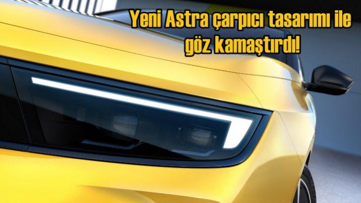 Yeni Astra, çarpıcı tasarımı ile göz kamaştırdı!