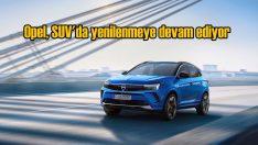 Opel, SUV'da yenilenmeye devam ediyor