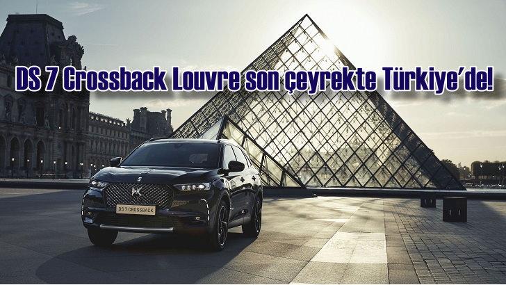 DS 7 Crossback Louvre son çeyrekte Türkiye'de!