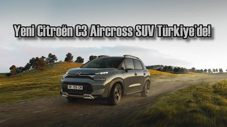 Yeni Citroën C3 Aircross SUV Türkiye'de!