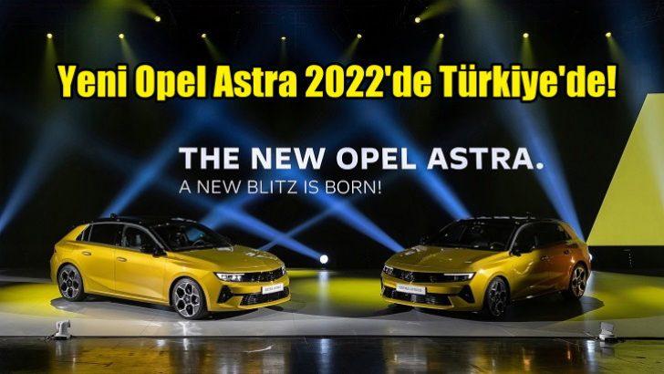 Yeni Opel Astra, 2022'nin ilk yarısında Türkiye'de!